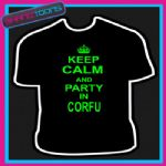 KEEP CALM AND PARTY IN CORFU HOLIDAY CLUBBING STAG PARTY TSHIRT